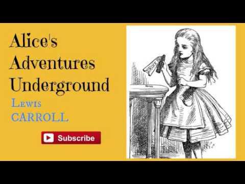 Alice's Adventures Underground by Lewis Carroll - Audiobook
