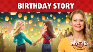 My Cafe Birthday Story in Details