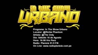 The Only Entrevista In The Show Urbano Radio (Parte I)