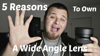 5 Reasons To Buy A Wide Angle Lens