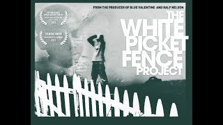 The White Picket Fence Project trailer