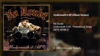 No Doubt - Underneath It All (Album Version)