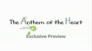 The Anthem of the Heart Exclusive Preview