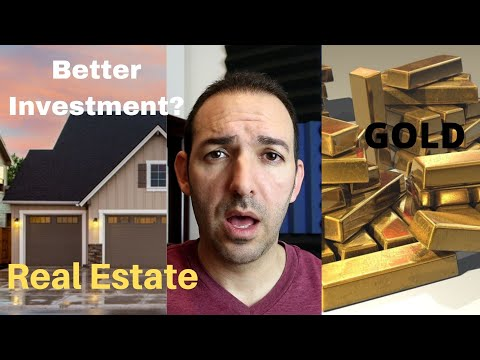 Is Gold Or Real Estate A Better Investment