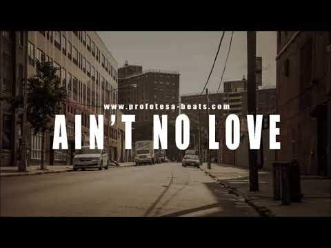 Hip-Hop Rap Beat with HOOK ''AIN'T NO LOVE'' (prod. Profetesa Beats)