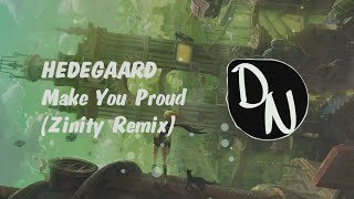HEDEGAARD - Make You Proud (Zinity Remix)
