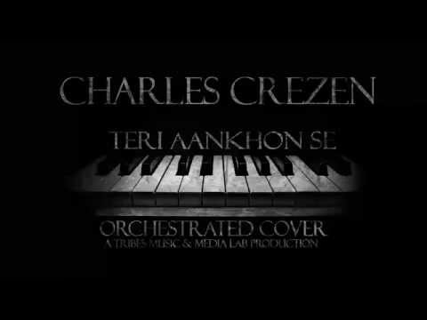 Charles Crezen- Teri Aankhon Se- Orchestrated Cover