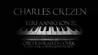 Charles Crezen- Teri Aankhon Se- Orchestrated Cover