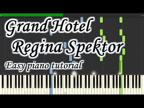 Grand Hotel - Regina Spektor - Very Easy And Simple Piano Tutorial Synthesia Cover
