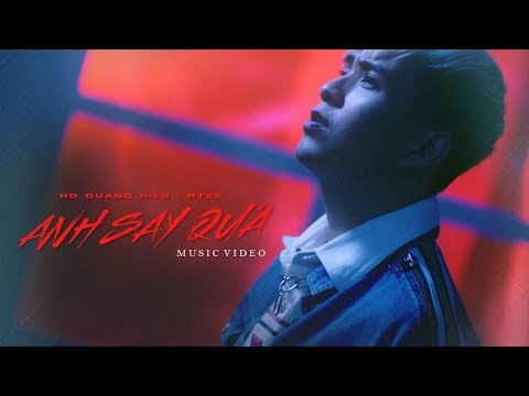 Anh Say Quá | Hồ Quang Hiếu ft. Rtee | Official Music Video