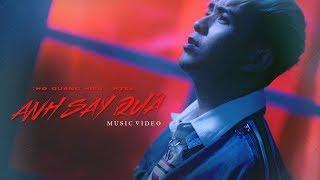 Anh Say Quá - Hồ Quang Hiếu ft. Rtee (Official MV)