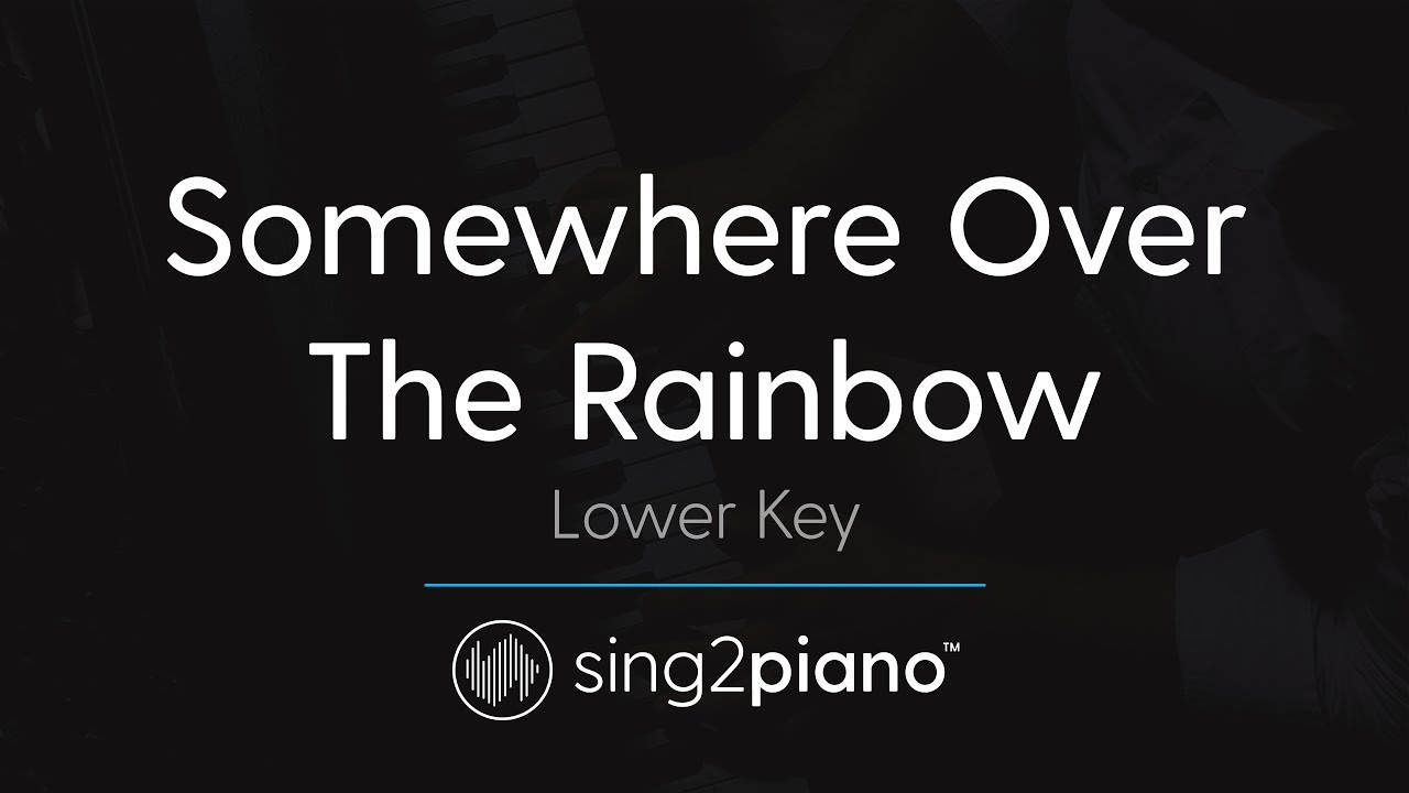 Somewhere Over The Rainbow Lower Piano Karaoke Ariana Grande Youtube