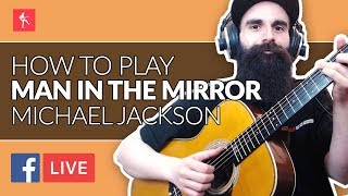How to Play Man In The Mirror by Michael Jackson - Live Stream Acoustic Guitar Lesson