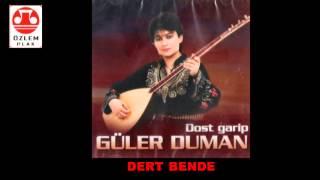Güler Duman      -          DERT BENDE