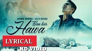 Ban Kar Hawaa Lyrical Full Song (Sad romantic song)