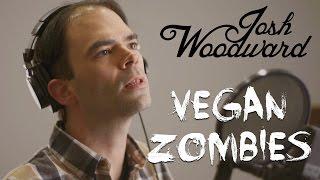 "Josh Woodward: ""Vegan Zombies"" (VideoSong)"