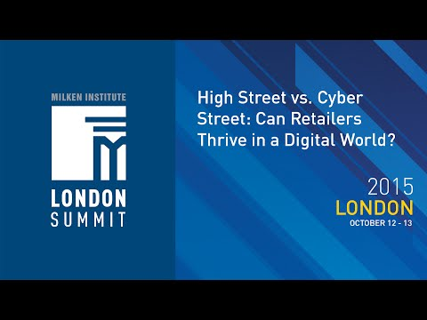 London Summit 2015 - High Street vs. Cyber Street: Can Retailers Thrive in a Digital World? (I)