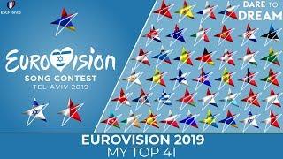 Eurovision 2019 | My Top 41 | (+Armenia 🇦🇲 | Israel 🇮🇱 | Malta 🇲🇹)