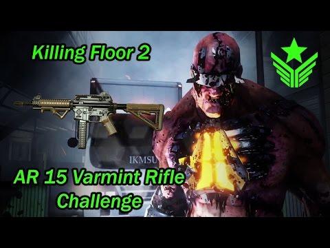 Killing Floor 2 - AR 15 Varmint Rifle Challenge - Little Tough Guy