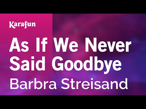 Karaoke As If We Never Said Goodbye - Barbra Streisand *