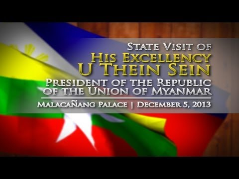 State Visit of H.E. U Thein Sein, Republic of the Union of Myanmar 12/5/2013