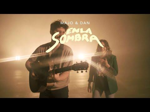 Majo y Dan – En La Sombra