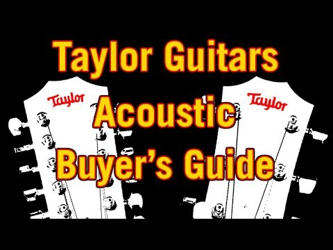 Taylor Guitars Acoustic Buyer's Guide
