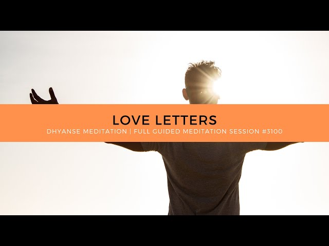 Love Letters | Full Guided Meditation by Dhyanse | Session #3100