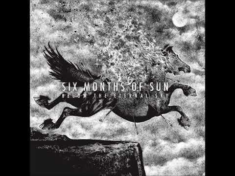 Six Months Of Sun - Below the Eternal Sky (Full Album 2018)