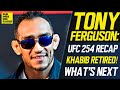 Tony Ferguson on Khabib Retirement at UFC 254, Dustin Poirier, Conor McGregor, What's Next!