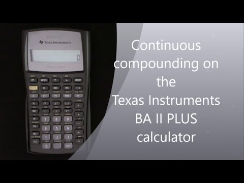 Continuous compounding on the TI BA II Plus calculator