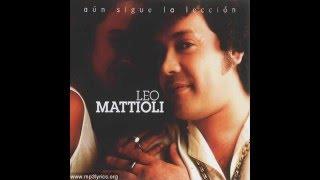 LEO MATTIOLI - QUE LINDO ES EL AMOR