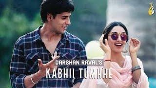 Kabhii Tumhhe -Official Video   Shershaah   Sidharth-Kiara   Javed-Mohsin   Darshan Raval   Rashmi V
