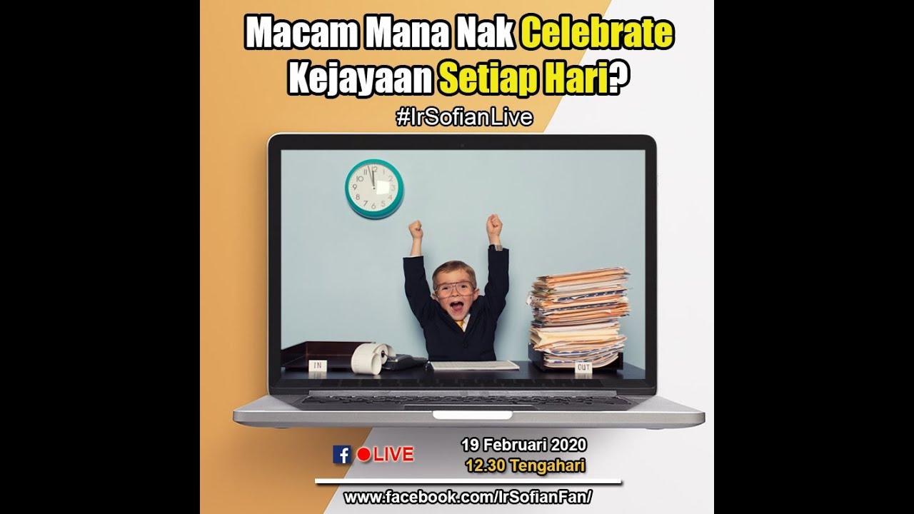 Macam mana nak celebrate kejayaan setiap hari ? Ir Sofian