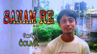SANAM RE Title Song Cover | Souvik | Mithoon S Ft. Arijit S | SANAM RE