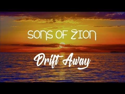 Sons Of Zion - Drift Away - With Lyrics