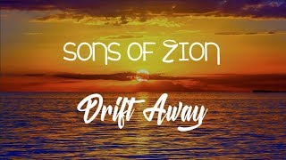 Sons Of Zion - Drift Away - With Lyrics