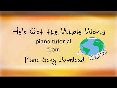 He's Got the Whole World: Easy Piano Tutorial with free sheet music
