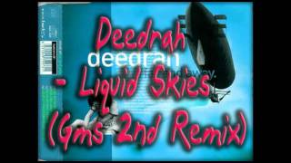 Deedrah - Liquid Skies (Gms 2nd Remix)
