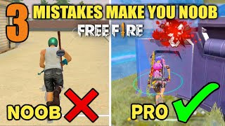 TOP 3 MISTAKES MAKE YOU NOOB - HOW TO BECOME PRO PLAYER - FIREEYES GAMING - GARENA FREE FIRE