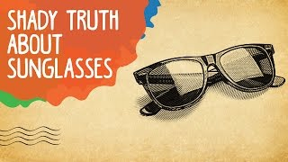 Shady Truth About Sunglasses | Whack And Epified