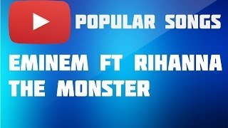 Popular Songs Eminem Ft Rihanna The Monster Full HD