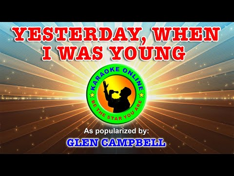 Yesterday, When I Was Young - In the style of Glen Campbell (♪Karaoke Version) [HD]