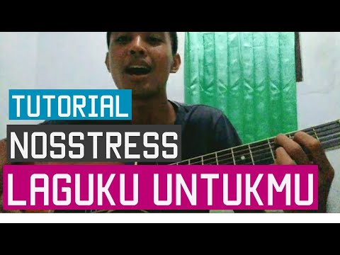 Tutorial Nosstress - Laguku Untukmu