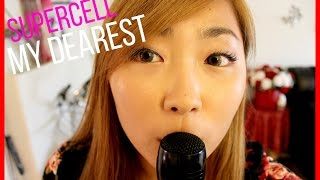 ♦ Supercell ♦ My Dearest ❀COVER❀