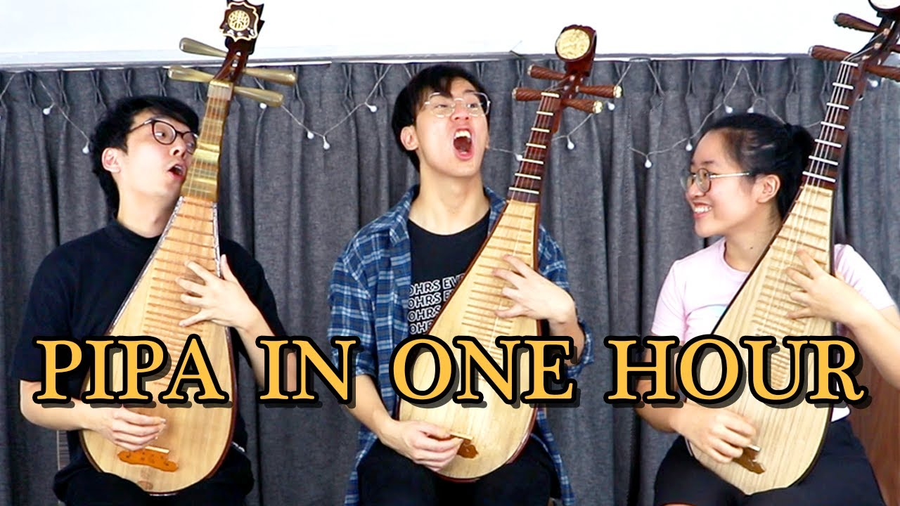 We Try Learning Pipa in 1 Hour