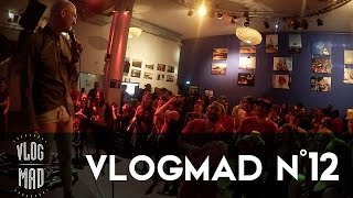 VlogMad n° 12 — Grosse Teuf et One Mad Show