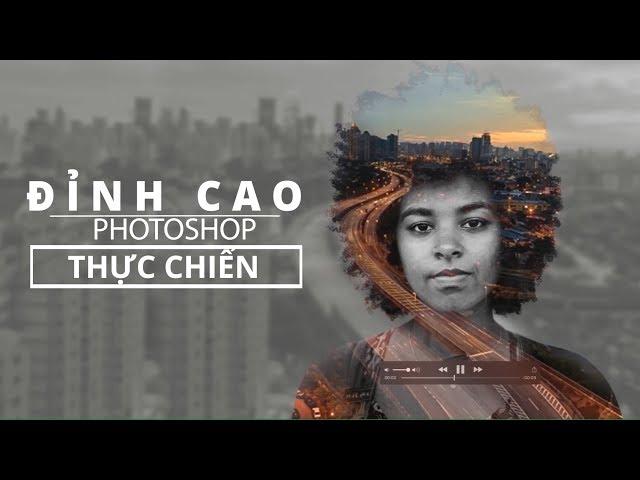 Đỉnh cao Photoshop thực chiến - Bùi Thanh Tùng