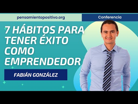 7 Hábitos De Desarrollo Personal Para Tener éxito Como Emprendedor⎮Fabián González
