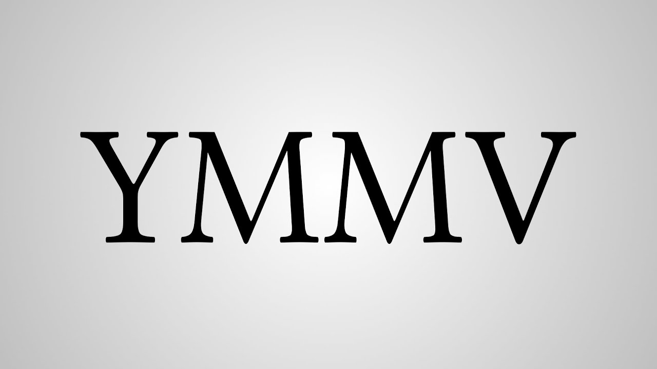 What Does YMMV Stand For